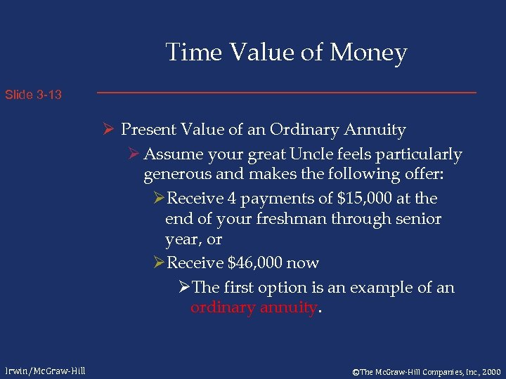 Time Value of Money Slide 3 -13 Ø Present Value of an Ordinary Annuity