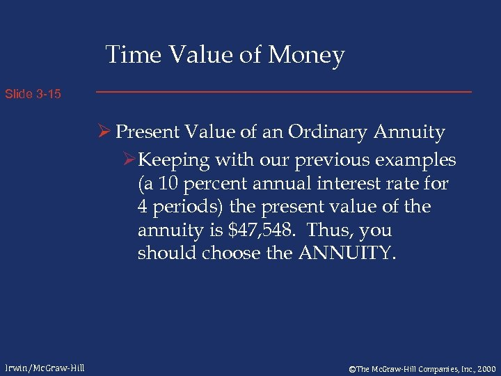 Time Value of Money Slide 3 -15 Ø Present Value of an Ordinary Annuity