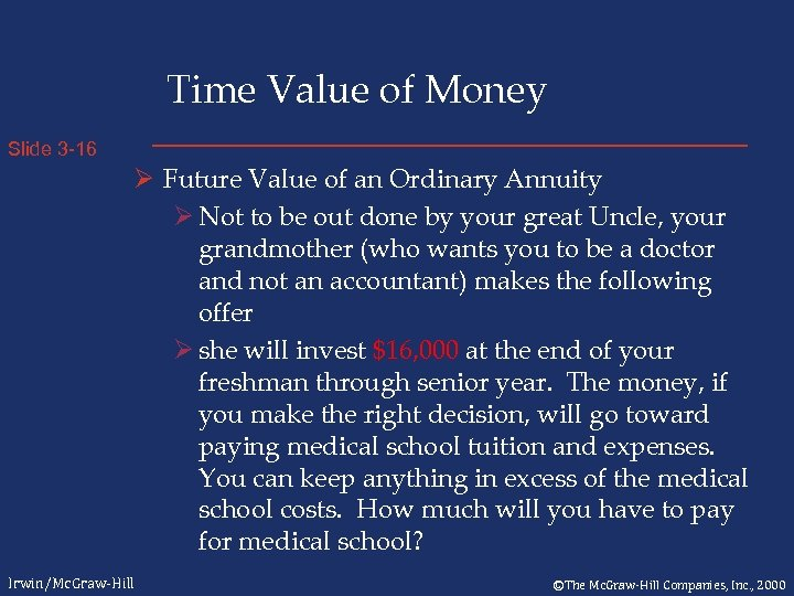 Time Value of Money Slide 3 -16 Ø Future Value of an Ordinary Annuity