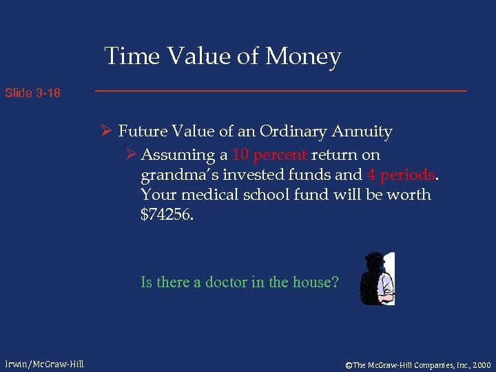 Time Value of Money Slide 3 -18 Ø Future Value of an Ordinary Annuity