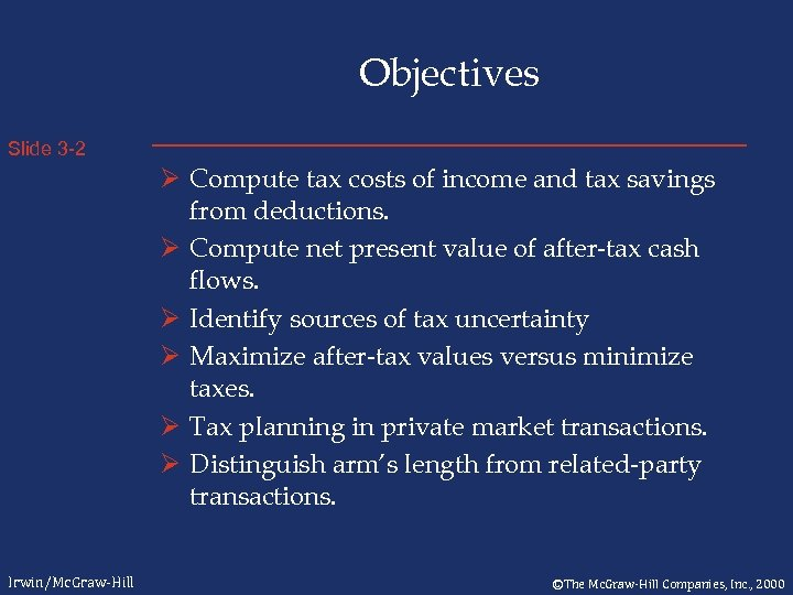 Objectives Slide 3 -2 Ø Compute tax costs of income and tax savings from