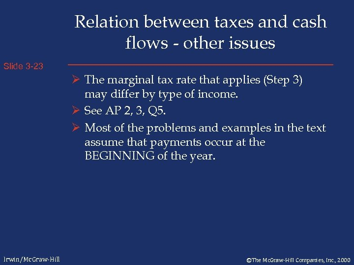 Relation between taxes and cash flows - other issues Slide 3 -23 Ø The
