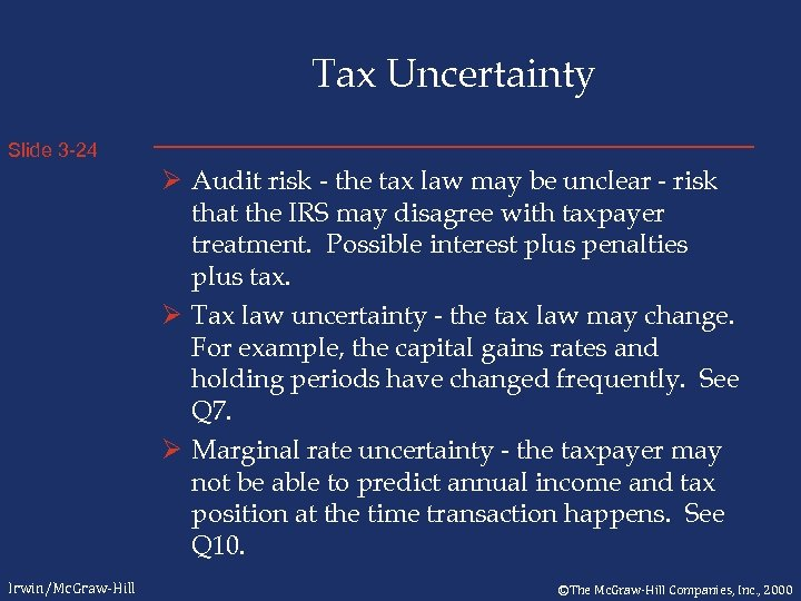 Tax Uncertainty Slide 3 -24 Ø Audit risk - the tax law may be