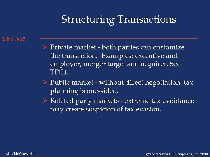 Structuring Transactions Slide 3 -25 Ø Private market - both parties can customize the