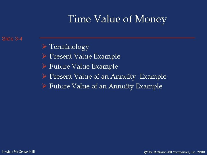 Time Value of Money Slide 3 -4 Ø Ø Ø Irwin/Mc. Graw-Hill Terminology Present