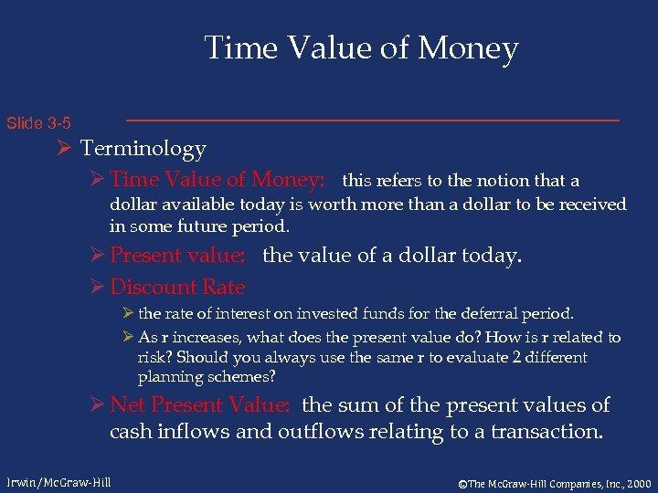 Time Value of Money Slide 3 -5 Ø Terminology Ø Time Value of Money: