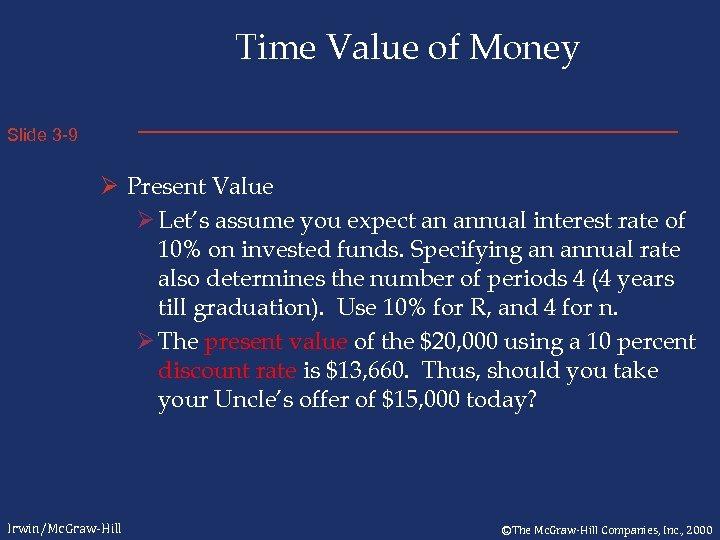 Time Value of Money Slide 3 -9 Ø Present Value Ø Let's assume you