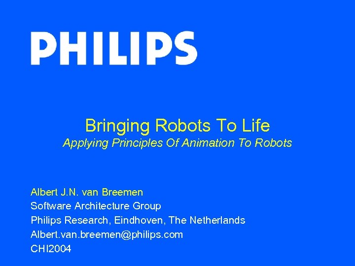 Bringing Robots To Life Applying Principles Of Animation To Robots Albert J. N. van