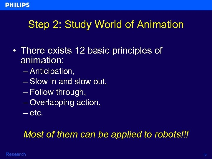 Step 2: Study World of Animation • There exists 12 basic principles of animation: