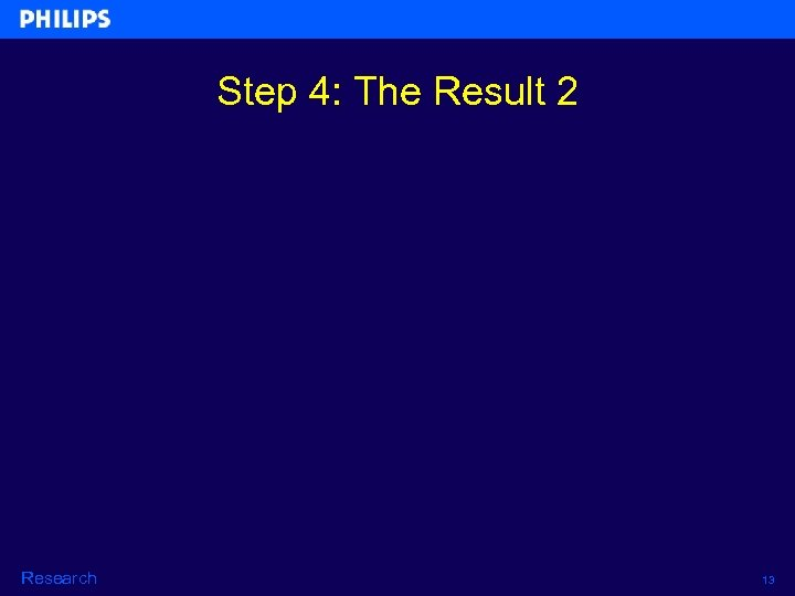Step 4: The Result 2 Research 13