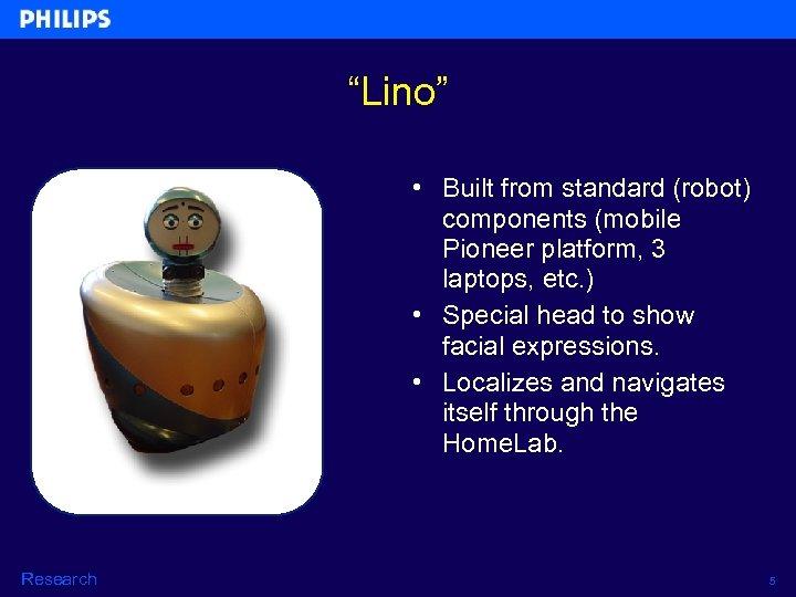 """Lino"" • Built from standard (robot) components (mobile Pioneer platform, 3 laptops, etc. )"