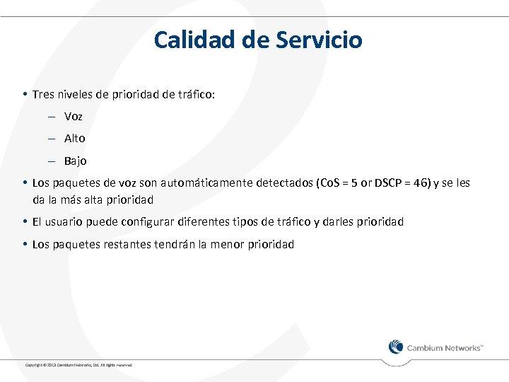 Calidad de Servicio • Tres niveles de prioridad de tráfico: – Voz – Alto