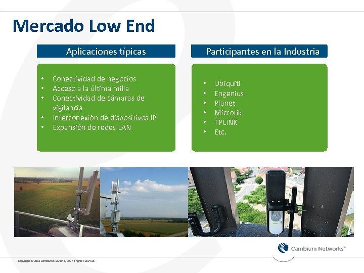 Mercado Low End Aplicaciones típicas • • • Conectividad de negocios Acceso a la