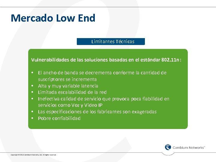 Mercado Low End Limitantes Técnicas Vulnerabilidades de las soluciones basadas en el estándar 802.