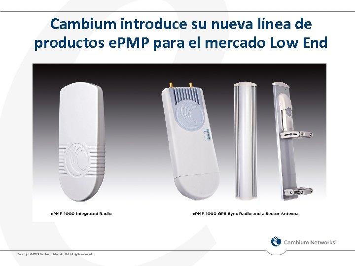 Cambium introduce su nueva línea de productos e. PMP para el mercado Low End