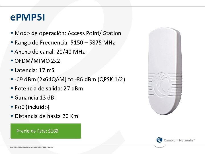 e. PMP 5 I • Modo de operación: Access Point/ Station • Rango de
