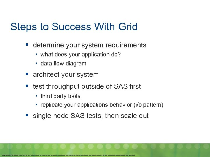 Steps to Success With Grid § determine your system requirements • what does your