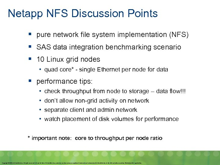 Netapp NFS Discussion Points § pure network file system implementation (NFS) § SAS data
