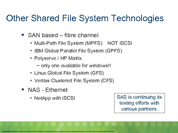 Other Shared File System Technologies § SAN based – fibre channel • Multi-Path File