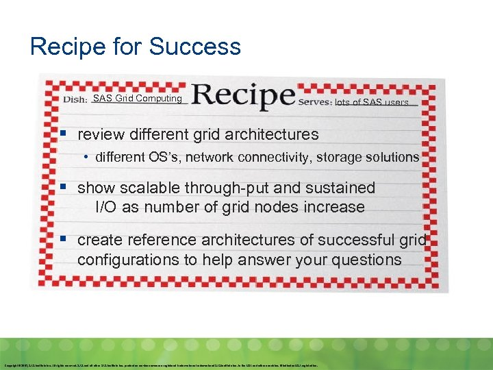 Recipe for Success SAS Grid Computing lots of SAS users § review different grid
