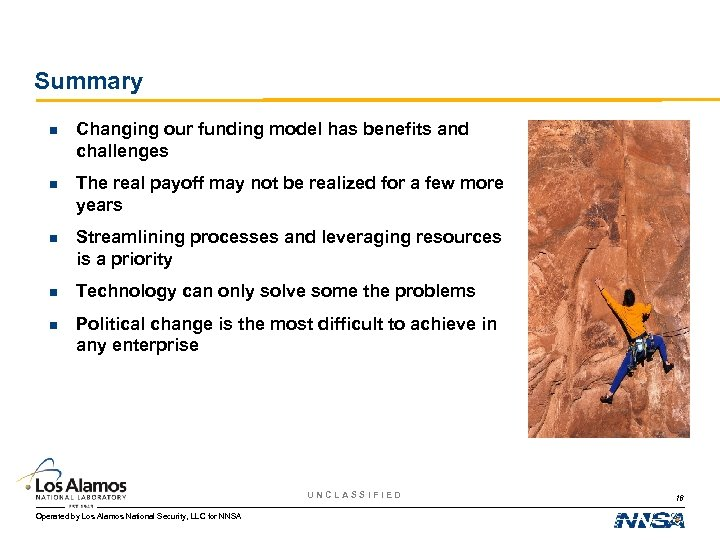 Summary n Changing our funding model has benefits and challenges n The real payoff