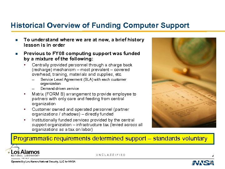 Historical Overview of Funding Computer Support n To understand where we are at now,