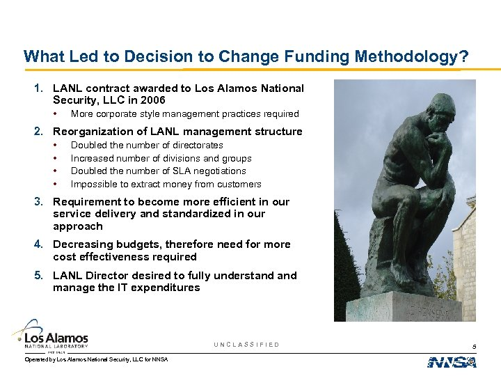 What Led to Decision to Change Funding Methodology? 1. LANL contract awarded to Los