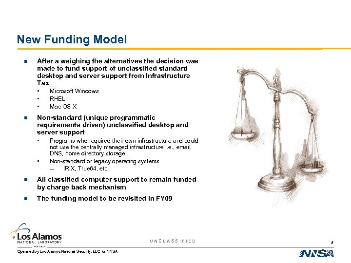 New Funding Model n After a weighing the alternatives the decision was made to