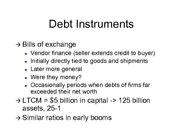 Debt Instruments à Bills n n n of exchange Vendor finance (seller extends credit