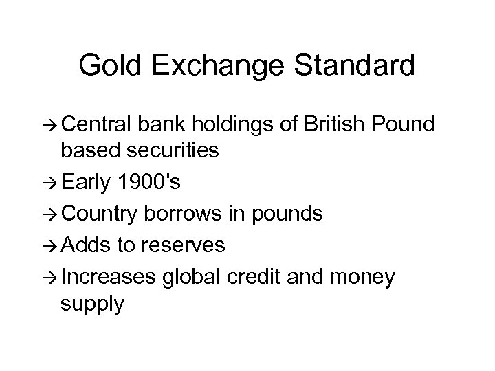 Gold Exchange Standard à Central bank holdings of British Pound based securities à Early