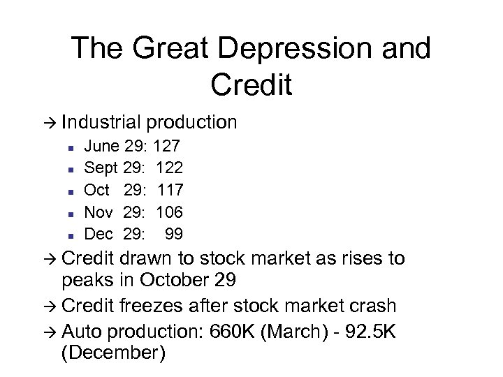 The Great Depression and Credit à Industrial n n n production June 29: 127