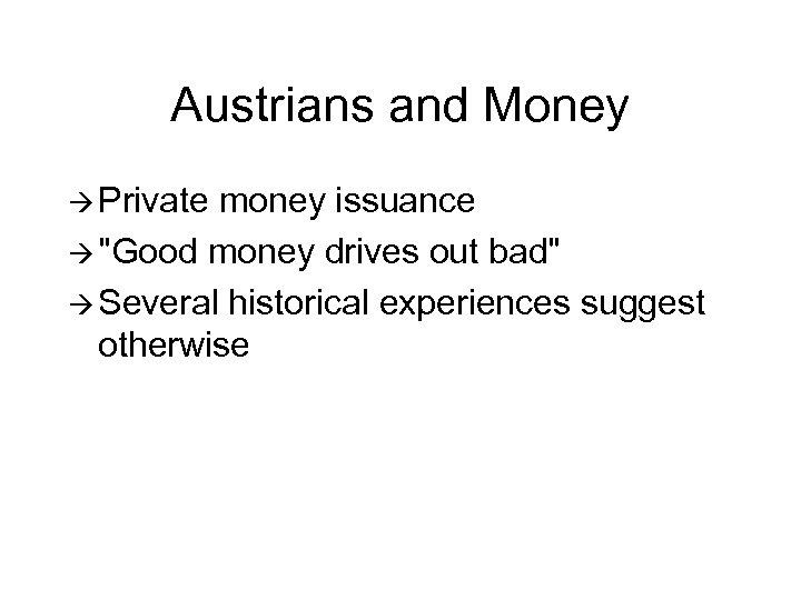 Austrians and Money à Private money issuance à