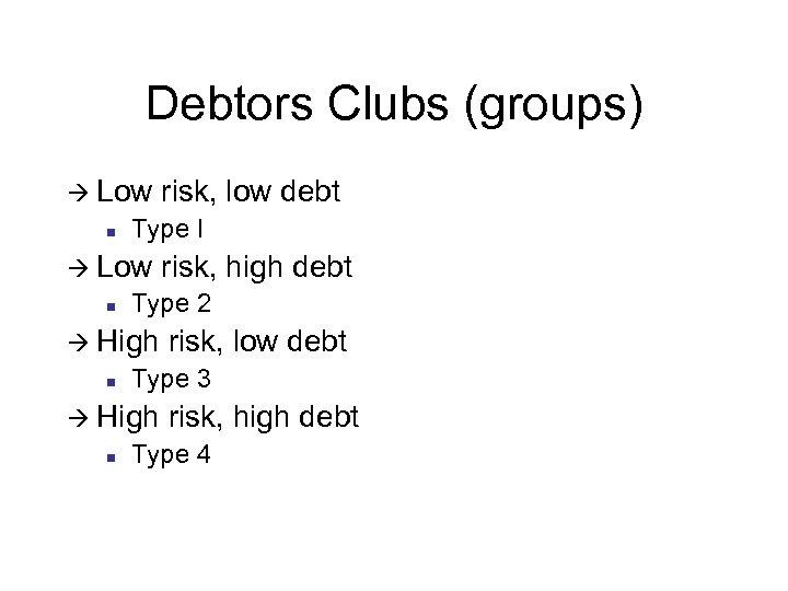Debtors Clubs (groups) à Low n Type I à Low n risk, low debt