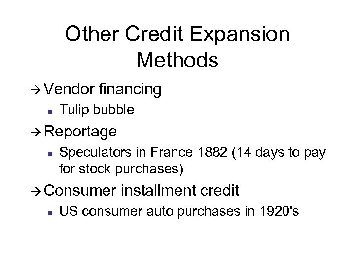 Other Credit Expansion Methods à Vendor n financing Tulip bubble à Reportage n Speculators