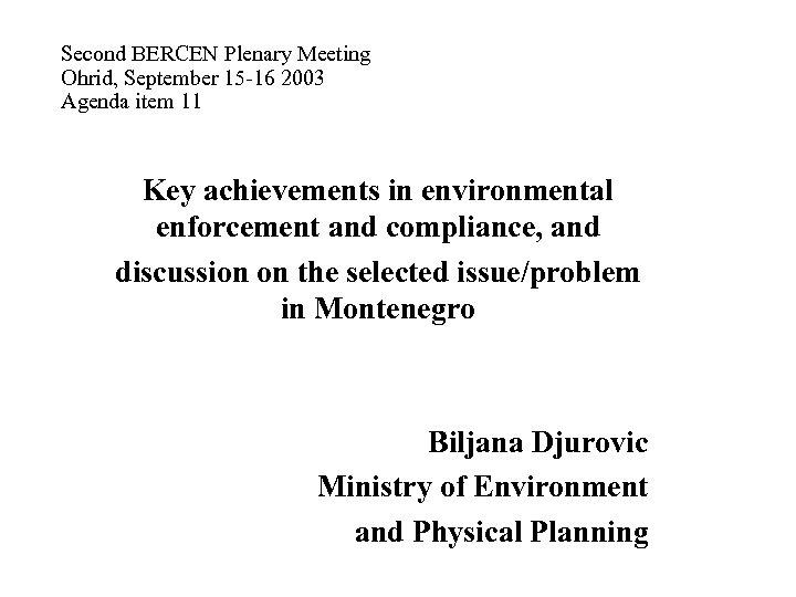 Second BERCEN Plenary Meeting Ohrid, September 15 -16 2003 Agenda item 11 Key achievements