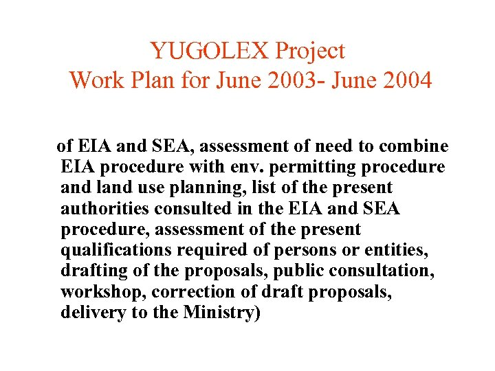 YUGOLEX Project Work Plan for June 2003 - June 2004 of EIA and SEA,