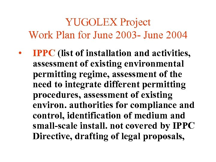 YUGOLEX Project Work Plan for June 2003 - June 2004 • IPPC (list of