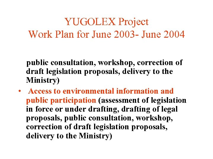 YUGOLEX Project Work Plan for June 2003 - June 2004 public consultation, workshop, correction