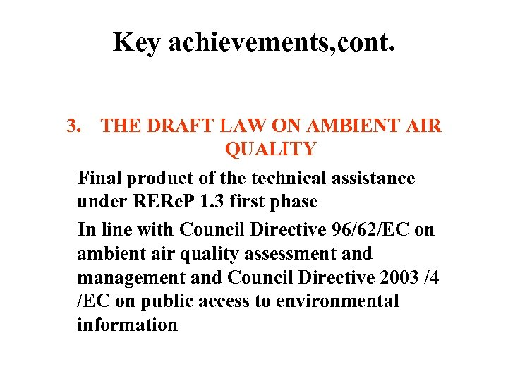 Key achievements, cont. 3. THE DRAFT LAW ON AMBIENT AIR QUALITY Final product of