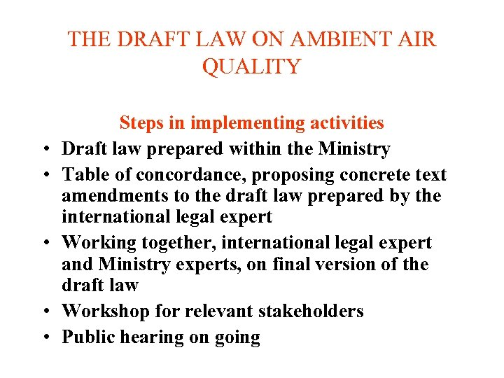 THE DRAFT LAW ON AMBIENT AIR QUALITY • • • Steps in implementing activities