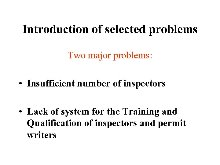 Introduction of selected problems Two major problems: • Insufficient number of inspectors • Lack