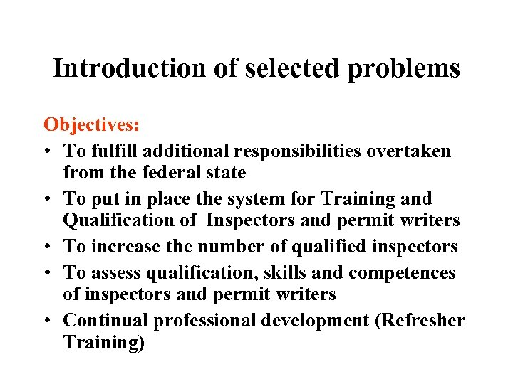 Introduction of selected problems Objectives: • To fulfill additional responsibilities overtaken from the federal