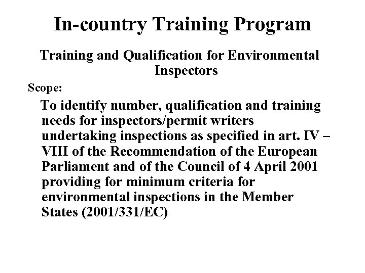 In-country Training Program Training and Qualification for Environmental Inspectors Scope: To identify number, qualification