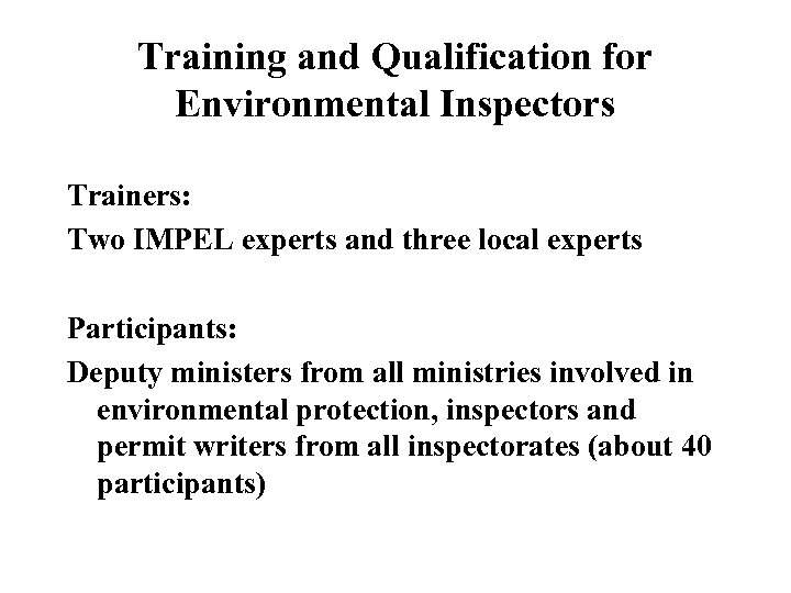 Training and Qualification for Environmental Inspectors Trainers: Two IMPEL experts and three local experts