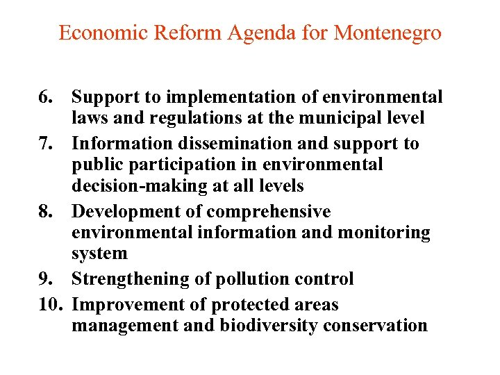Economic Reform Agenda for Montenegro 6. Support to implementation of environmental laws and regulations