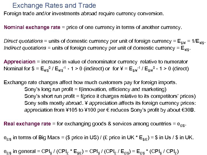 Exchange Rates and Trade Foreign trade and/or investments abroad require currency conversion. Nominal exchange