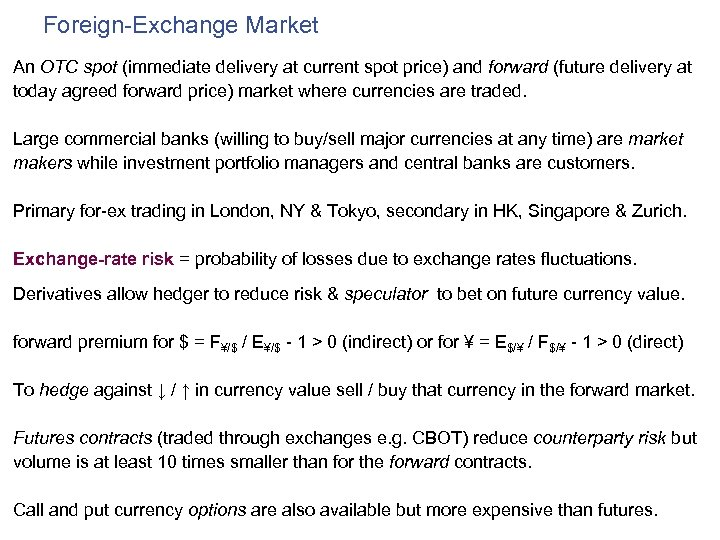 Foreign-Exchange Market An OTC spot (immediate delivery at current spot price) and forward (future