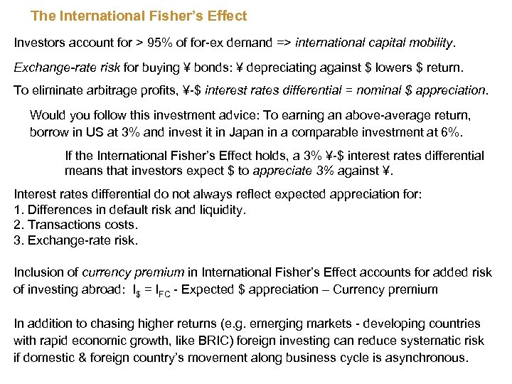 The International Fisher's Effect Investors account for > 95% of for-ex demand => international