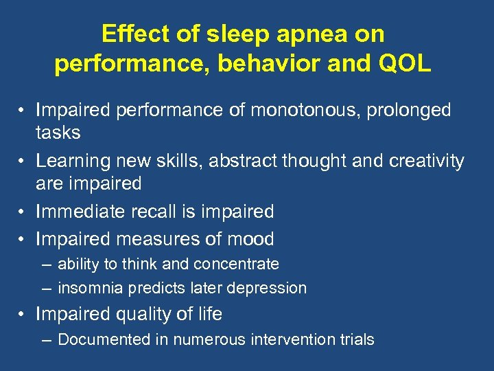Effect of sleep apnea on performance, behavior and QOL • Impaired performance of monotonous,
