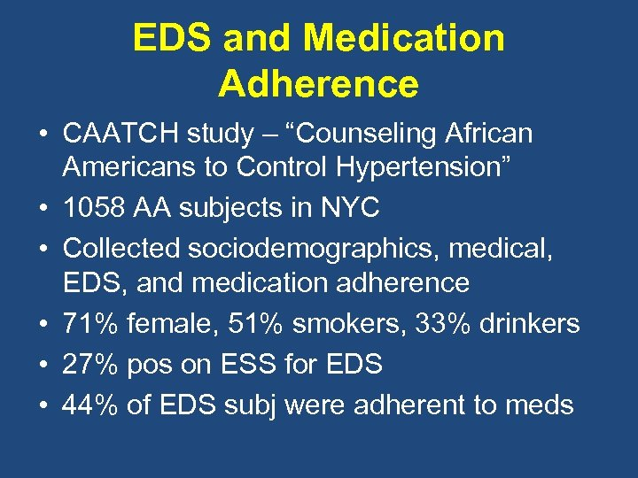"EDS and Medication Adherence • CAATCH study – ""Counseling African Americans to Control Hypertension"""
